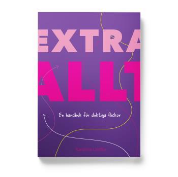 Extra Allt - En Handbok För Duktiga Flickor