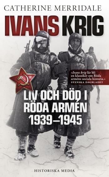 Ivans Krig - Liv Och Död I Röda Armén 1939-1945
