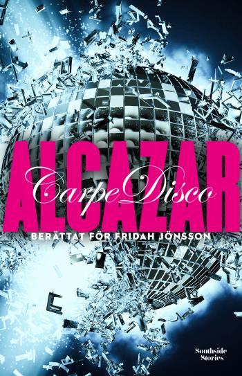 Alcazar - Carpe Disco