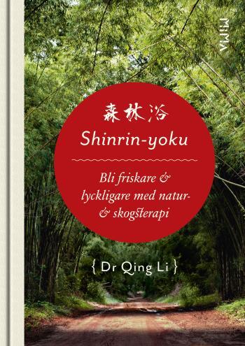Shinrin-yoku - Bli Friskare & Lyckligare Med Natur- & Skogsterapi