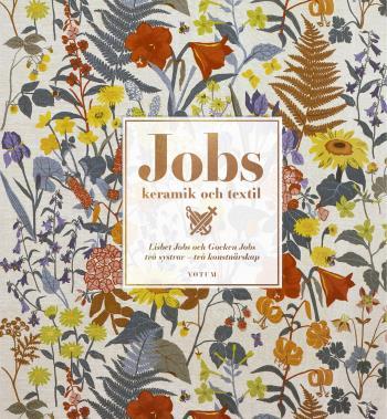 Jobs Keramik & Textil - Lisbet Jobs Och Gocken Jobs, Två Systrar - Två Konstnärskap