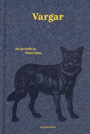 Vargar - Ett Porträtt Av Petra Ahne
