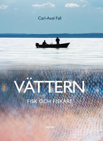 Vättern - Fisk Och Fiskare