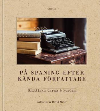 På Spaning Efter Kända Författare - Brittiska Öarna & Norden