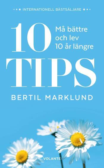 10 Tips - Må Bättre Och Lev 10 År Längre