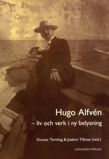 Hugo Alfvén - Liv Och Verk I Ny Belysning