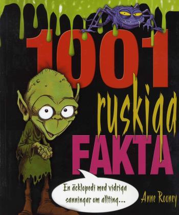 1001 Ruskiga Fakta - En Äcklopedia Med Vidriga Sanningar Om Allting...