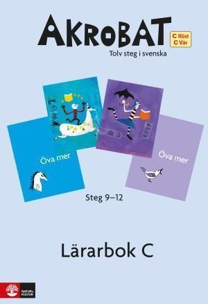 Akrobat. Tolv Steg I Svenska, C Höst + Vår. Lärarbok