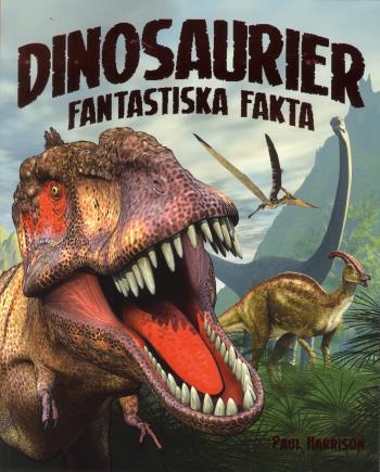 Dinosaurier - Fantastiska Fakta
