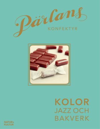 Pärlans Konfektyr - Kolor, Jazz Och Bakverk