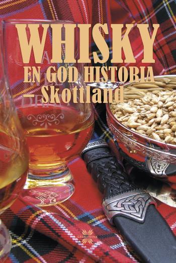 Whisky-  En God Historia - Skottland
