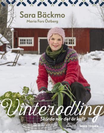 Vinterodling - Skörda När Det Är Kallt