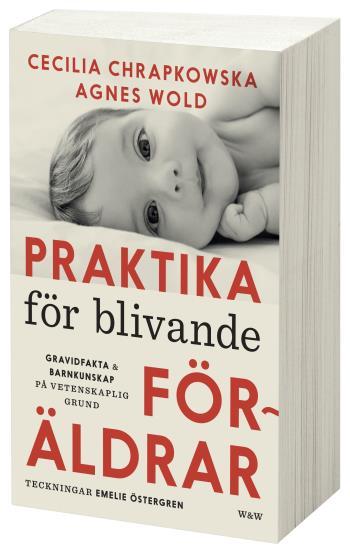 Praktika För Blivande Föräldrar - Gravidfakta Och Barnkunskap På Vetenskaplig Grund