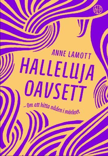 Halleluja Oavsett - Om Att Hitta Nåden I Mörkret