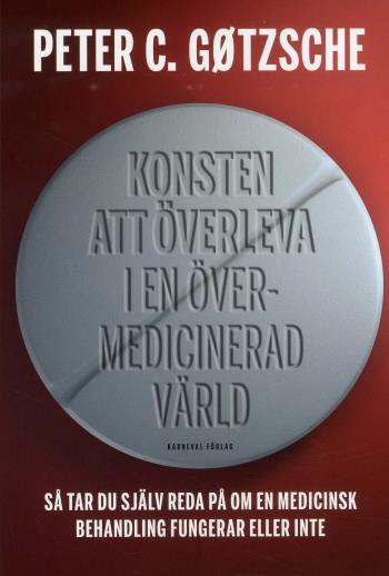 Konsten Att Överleva I En Övermedicinerad Värld - Så Tar Du Själv Reda På Om En Medicinsk Behandling Fungerar Eller Inte