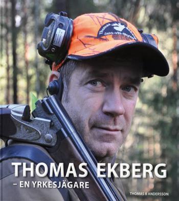 Thomas Ekberg - En Yrkesjägare
