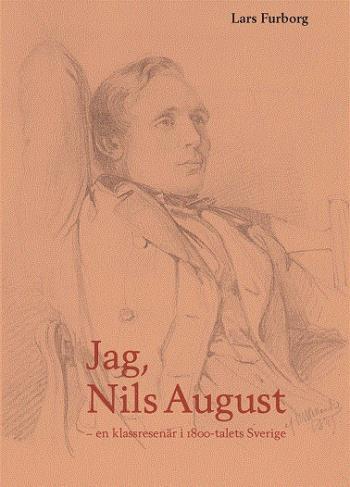 Jag, Nils August - En Klassresenär I 1800-talets Sverige