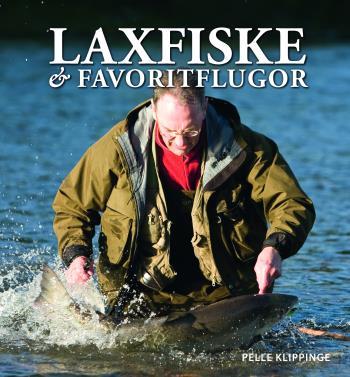 Laxfiske & Favoritflugor - Ett Liv Med Flugfiske