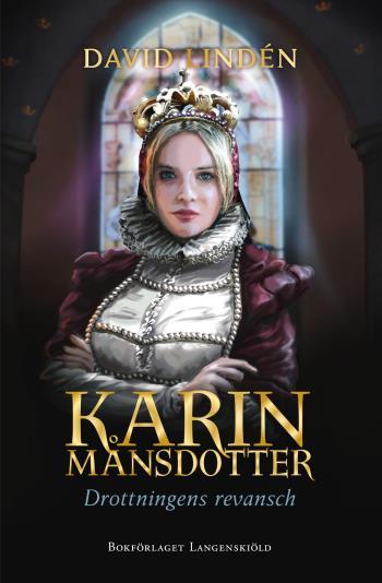 Karin Månsdotter - Drottningens Revansch
