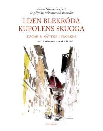 I Den Blekröda Kupolens Skugga - Dagar & Nätter I Florens