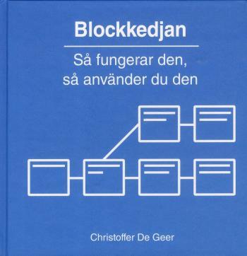 Blockkedjan - Så Fungerar Den, Så Använder Du Den