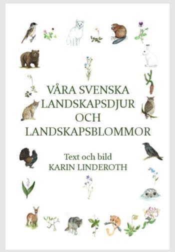 Våra Svenska Landskapsdjur Och Landskapsblommor