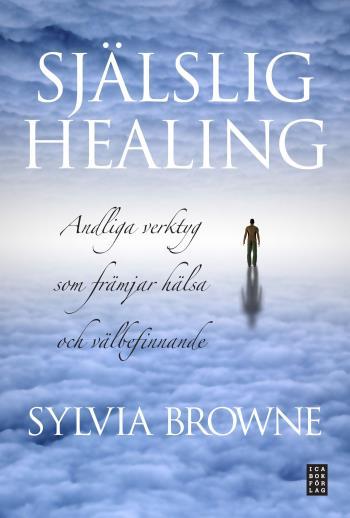 Själslig Healing - Andliga Verktyg Som Främjar Hälsa Och Välbefinnande