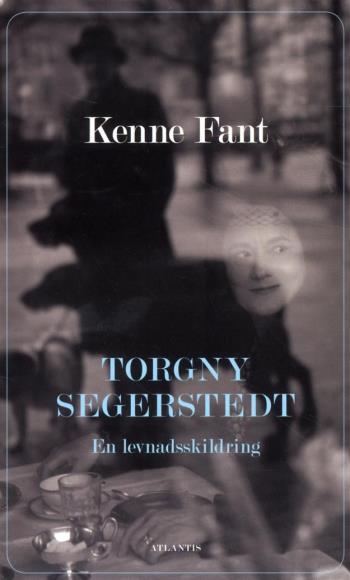 Torgny Segerstedt - En Levnadsskildring