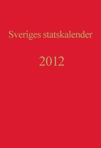 Sveriges Statskalender. Årg 200 (2012)
