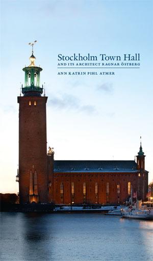 Stockholm Town Hall And Its Architect Ragnar Östberg