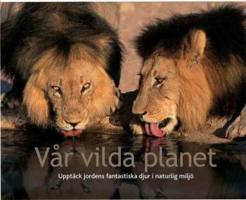 Vår Vilda Planet - Upptäck Jordens Fantastiska Djur I Naturlig Miljö