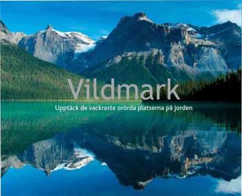 Vildmark - Upptäck De Vackraste Orörda Platserna På Jorden