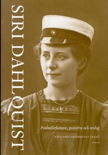 Siri Dahlquist - Psalmförfattare, Prästfru Och Teolog