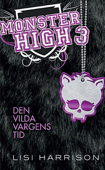Monster High 3. Den Vilda Vargens Tid