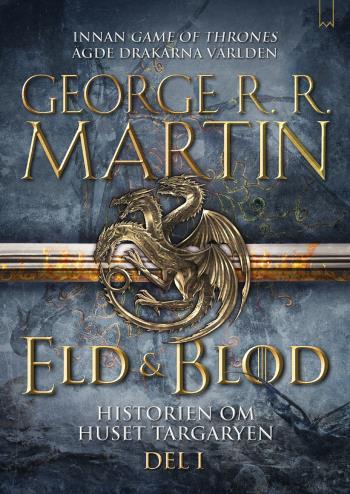 Eld & Blod- Historien Om Huset Targaryen (del I)