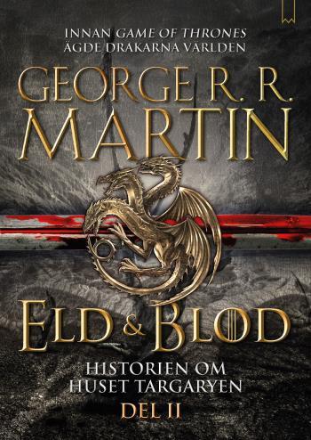 Eld & Blod - Historien Om Huset Targaryen (del Ii)