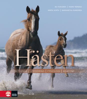 Hästen - Beteende, Utfodring, Fysiologi, Anatomi