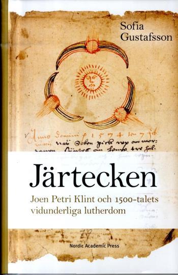 Järtecken - Joen Petri Klint Och 1500-talets Vidunderliga Lutherdom