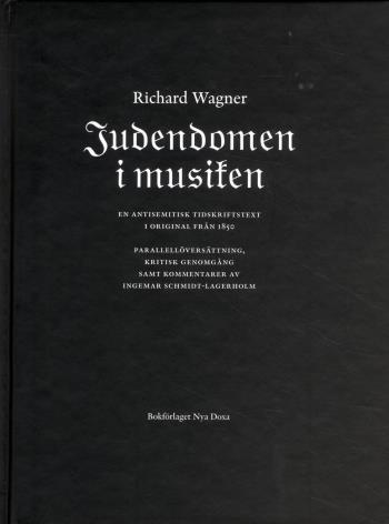 Judendomen I Musiken - En Antisemitisk Tidskriftstext I Original Från 1850 = Das Judentum In Der Musik