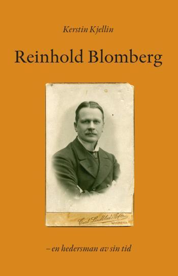 Reinhold Blomberg - En Hedersman Av Sin Tid