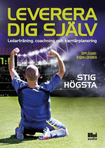 Leverera Dig Själv - Ledarträning, Coachning Och Karriärplanering