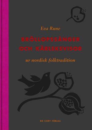 Bröllopssånger Och Kärleksvisor Ur Nordisk Folktradition