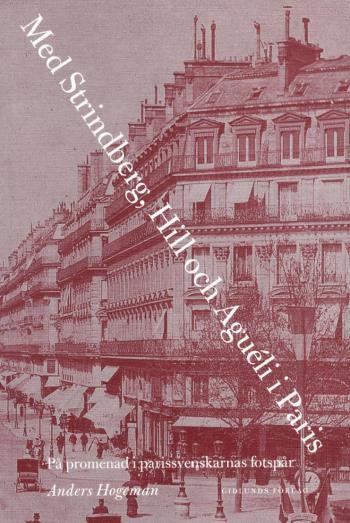 Med Strindberg, Hill Och Aguéli I Paris - På Promenad I Parissvenskarnas Fotsprår