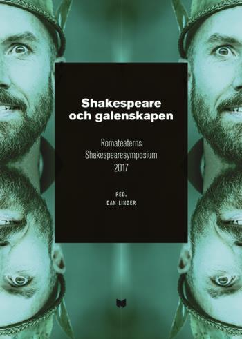 Shakespeare Och Galenskapen - Romateaterns Shakespearesymposium 2017