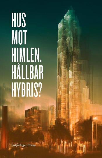 Hus Mot Himlen - Hållbar Hybris?