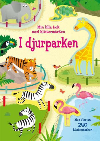 I Djurparken - Min Lilla Bok Med Klistermärken