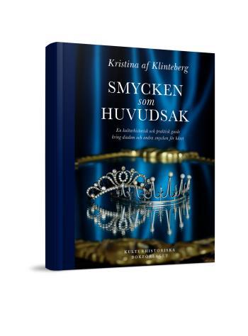 Smycken Som Huvudsak - En Kulturhistorisk Och Praktisk Guide Kring Diadem