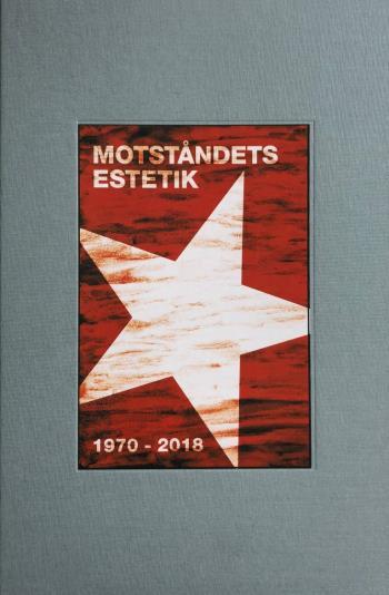 Motståndets Estetik - Affischer Från Utomparlamentarisk Vänster 1970-2018