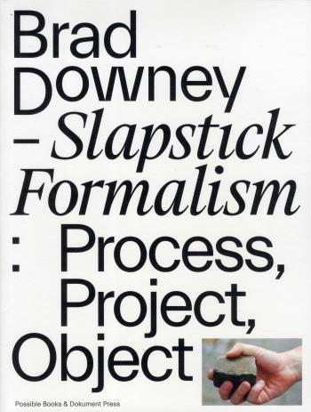 Slapstick Formalism- Downey Brad