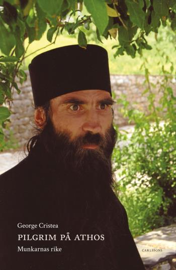 Pilgrim På Athos - Munkarnas Rike